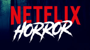 netflix horror film streaming