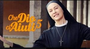 Che Dio ci Aiuti 5 streaming Elena Sofia Ricci