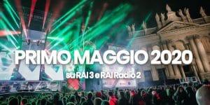 Concerto Primo Maggio 2020  in TV, i cantanti in scaletta e cast