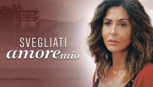 Svegliati Amore Mio fiction: cast, puntate, trama – Sabrina Ferilli